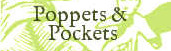 Poppets and pockets